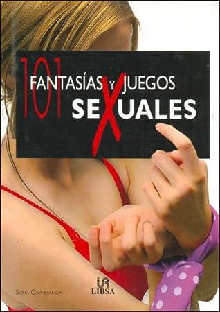 101 Fantasias Y Juegos Sexuales/101 Fantasies And Sexual Games (101 Sex)