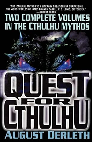 The Quest for Cthulhu by August Derleth