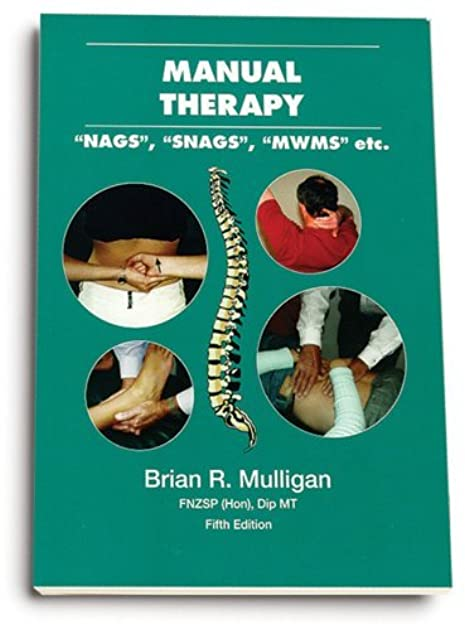 manual therapy nags snags mwms etc by brian r mulligan rh goodreads com manual therapy nags snags mwms etc. 5th edition manual therapy nags snags mwms etc - 6th edition