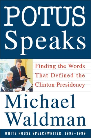 POTUS Speaks: Finding the Words That Defined the Clinton Presidency