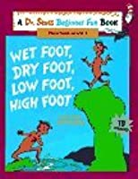 Wet Foot, Dry Foot, Low Foot, High Foot: Learn About Opposites (Beginner Fun Books)