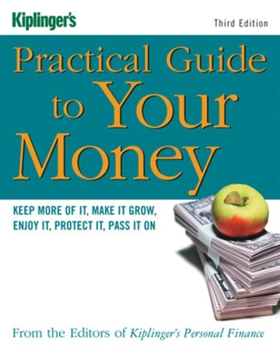 Kiplinger-s-Practical-Guide-to-Your-Money-Revised-and-Updated-Keep-More-of-It-Make-it-Grow-Enjoy-It-Protect-It-Pass-It-On