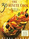 The 30-Minute Cook: The Best of the World's Quick Cooking