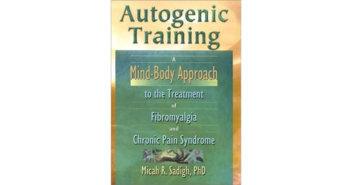 Autogenic Training A Mind Body Approach To The Treatment Of