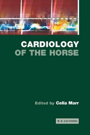 Cardiology of the Horse Celia Marr