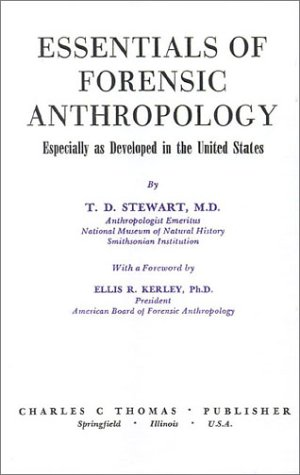 Essentials Of Forensic Anthropology Especially As Developed In The United States By T Dale Stewart