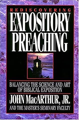 Rediscovering Expository Preaching by John F  MacArthur Jr