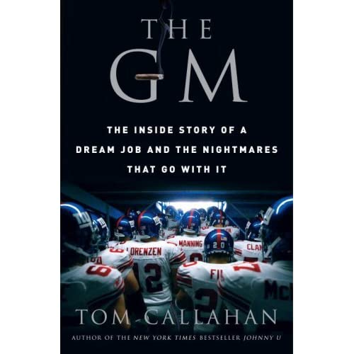 The Inside Story of a Dream Job and the Nightmares that Go with It The GM
