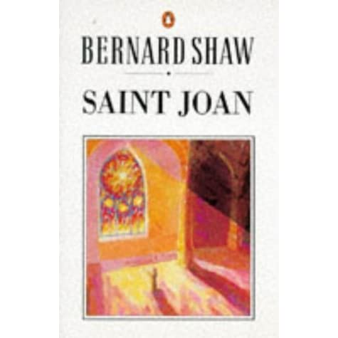 an analysis of saint joan who is considered to be one of george bernard shaws greatest works Shaw and islam (i) a few days ago in shaw's works and, more importantly, in the pieces of criticism in my database i will try.