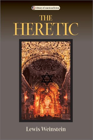 The Heretic by Lewis M. Weinstein