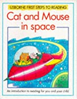 Cat and Mouse in Space: Usborne First Steps to Reading