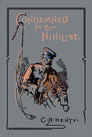 Condemned as a Nihilist: A Story of Escape from Siberia