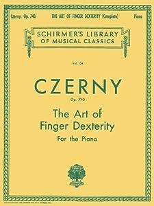 Art of Finger Dexterity, Op. 740 (Complete): Schirmer Library of Classics Volume 154 Piano Technique