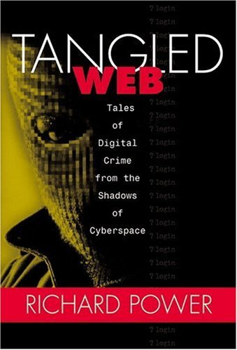 Tangled Web - Tales of Digital Crime from the Shadows of Cyberspace