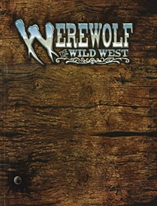 Werewolf: The Wild West: A Storytelling Game of Historical Horror