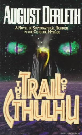 The Trail of Cthulhu by August Derleth