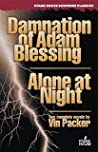 Damnation of Adam Blessing/Alone at Night (Stark House Suspense Classics)