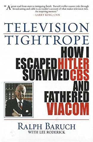 Television Tightrope: How I Escaped Hitler, Survived CBS, and Fathered Viacom