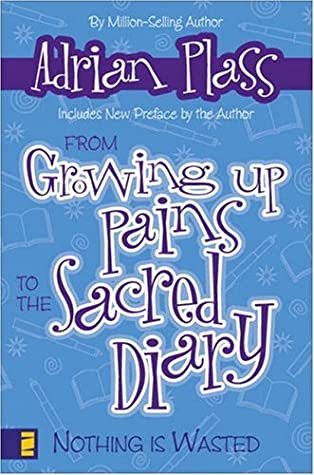 From Growing Up Pains to the Sacred Diary: Nothing Is Wasted