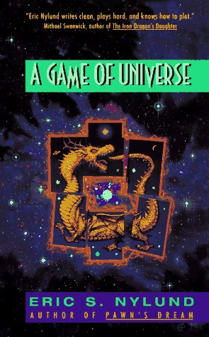 Cover of the book, Game of Universe byEric S. Nylund, showing a hand of cards that form a dragon pattern. In the background is the space.