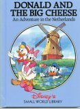 Donald and the Big Cheese: An Adventure in The Netherlands