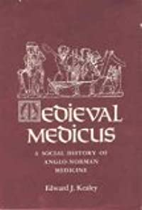 Medieval Medicus: A Social History of Anglo-Norman Medicine