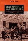 Enterprising Southerners: Black Economic Success in North Carolina 1865-1915
