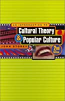 An Introduction to Cultural Theory and Popular Culture