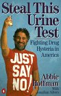 Steal This Urine Test: Fighting Drug Hysteria in America