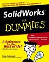 Solidworks for Dummies [With Solidworks Office Premium Interactive Tour Demo CD]
