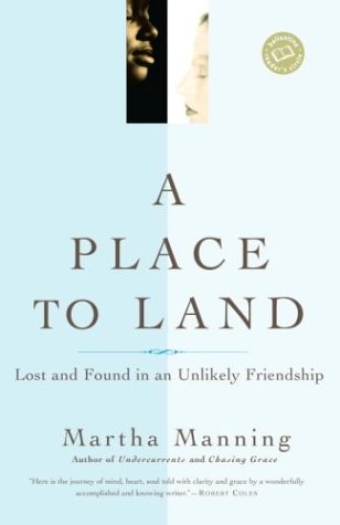 A Place to Land: Lost and Found in an Unlikely Friendship