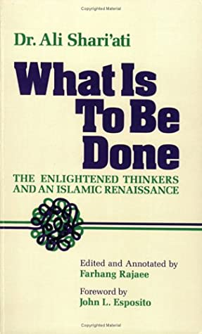 What Is To Be Done (The Enlightened Thinkers and an Islamic Renaissance) Book Cover