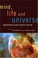 Mind, Life, and Universe: Conversations with Great Scientists of Our Time