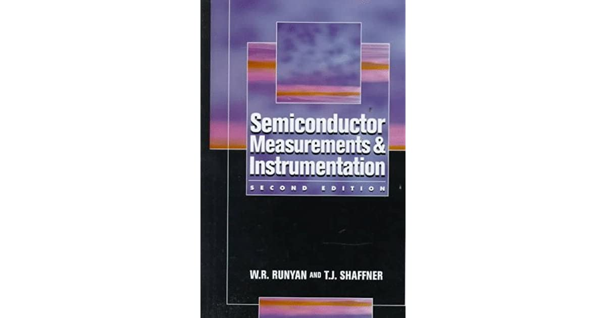 Semiconductor measurements and instrumentation by wr runyan fandeluxe Images