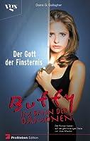 Buffy, Im Bann der Dämonen, Der Gott der Finsternis