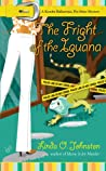 The Fright of the Iguana (Kendra Ballantyne, Pet-Sitter Mystery, #5)
