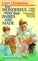 The Wonderful Way That Babies Are Made