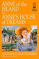 Anne of the Island and Anne's House of Dreams