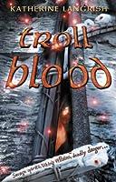 Troll Blood. Katherine Langrish