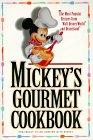 Mickey's Gourmet Cookbook by Walt Disney Company