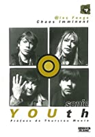Sonic Youth, Chaos Imminent