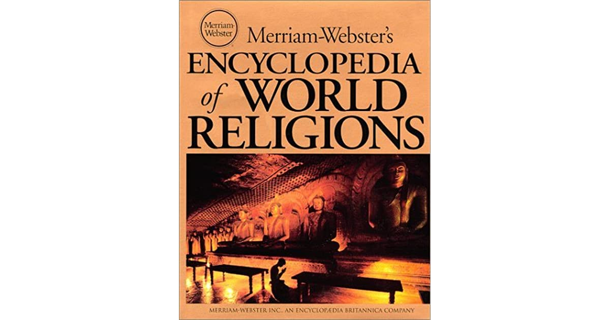 merriam webster s encyclopedia of world religions by anonymous