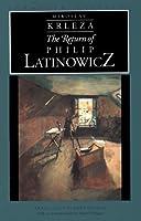 The Return of Philip Latinowicz