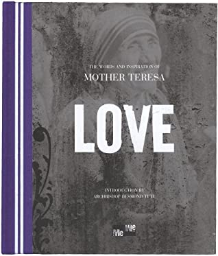 Love: The Words and Inspiration of Mother Teresa