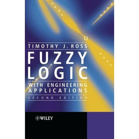 fuzzy logic with engineering applications by timothy j ross rh goodreads com fuzzy logic with engineering applications timothy j ross solution manual