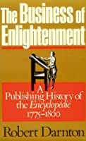 """The Business of Enlightenment: Publishing History of the """"Encyclop?die,"""" 1775-1800"""