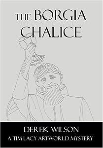 The Borgia Chalice (Tim Lacy Artworld Mysteries, #5)