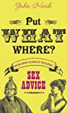 Put What Where? Over 2,000 Years of Bizarre Sex Advice