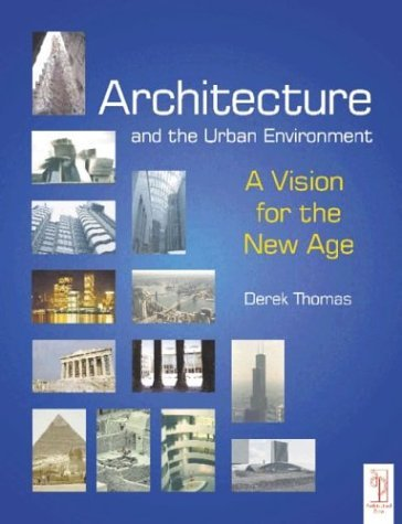 Architecture and the Urban Environment A Vision for the New Age