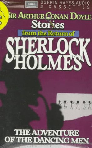 The Adventure of the Dancing Men (Stories from the return of Sherlock Holmes)